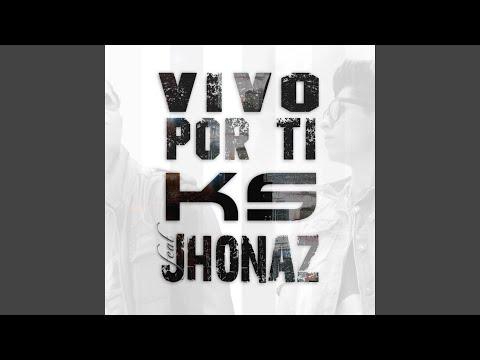 Vivo Por Ti feat Jhonaz En vivo