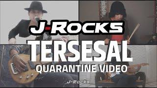 J-ROCKS - TERSESAL (Quarantine Video)
