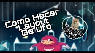 Como hacer layout de UFO [Geometry Dash 2.11]⭐TheUnchmous⭐