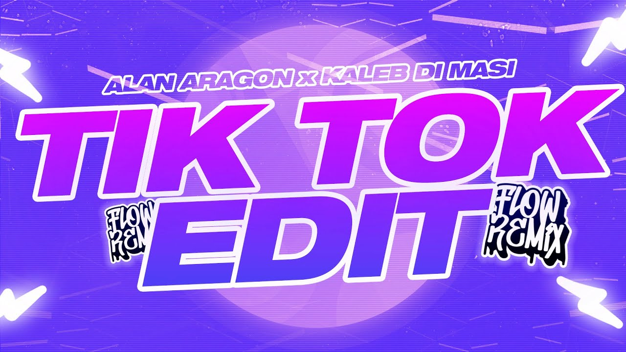 TIK TOK EDIT - Alan Aragon, Kaleb di Masi (Flow Remix 2020)