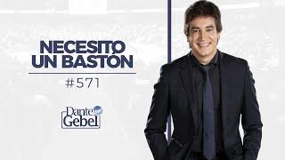 Dante Gebel #571 | Necesito un bastón