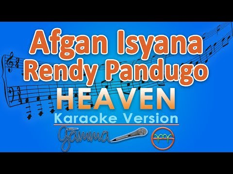 Afgan with Isyana Sarasvati & Rendy Pandugo - Heaven (Karaoke Lirik Tanpa Vokal) by GMusic