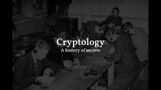 Cryptology: A history of secrets