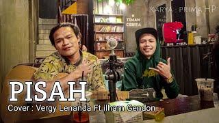 PISAH - Syahiba Saufa (prima Record)    COVER AKUSTIK BY Vergi Lenanda Ft Ilham Gendon GNS