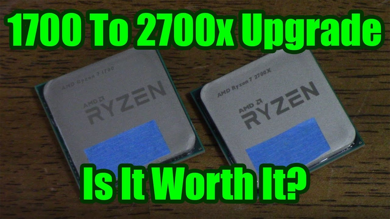 1700 vs 2700X: Is the upgrade worth it?