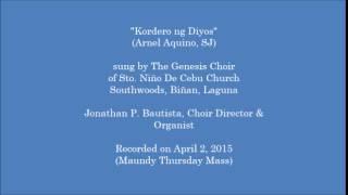 Genesis Choir - Kordero ng Diyos (A. Aquino, SJ)