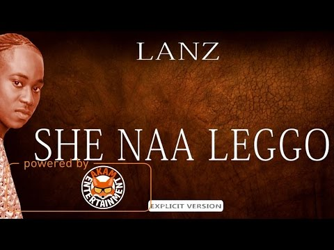 Lanz - She Na Let Go (Raw) May 2017