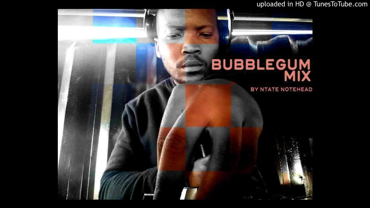 Bubblegum Mix By Ntate Notehead