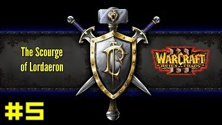 Warcraft III Reign of Chaos: Human Campaign #5 - March of the Scourge