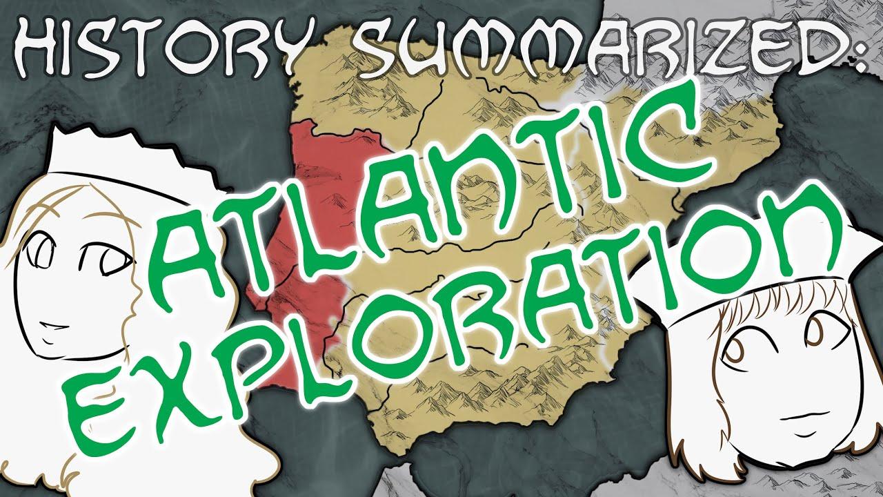History Summarized: Atlantic Exploration