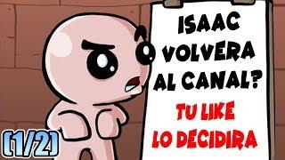 ¿El LEGENDARIO Regreso de ISAAC al Canal? ¡Solo tu LIKE lo Decidirá! | Isaac Afterbirth+ (1/2)