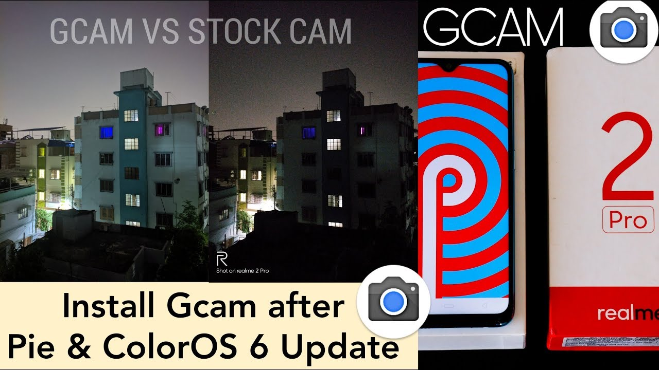 Realme 2 Pro Install Gcam After Android Pie & ColorOS 6 Update,Realme 2 Pro  GCAM vs Stock Camera