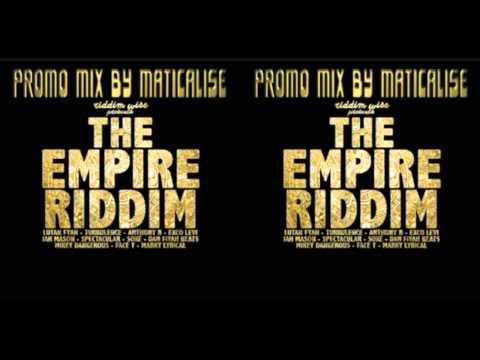 The Empire Riddim Mix {Riddim Wise} [Reggae] @Maticalise