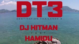 DJ Hitman - DT3 : Destination Thaïlande 3 (Clip Officiel) ft. Hamidu