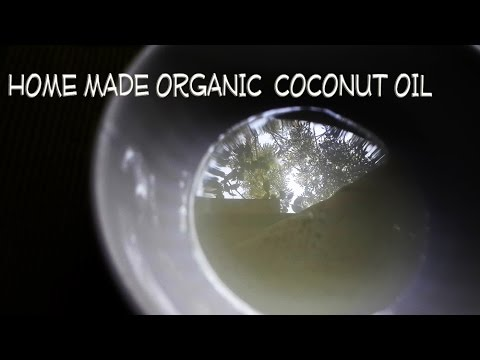 Home made Organic Coconut Oil