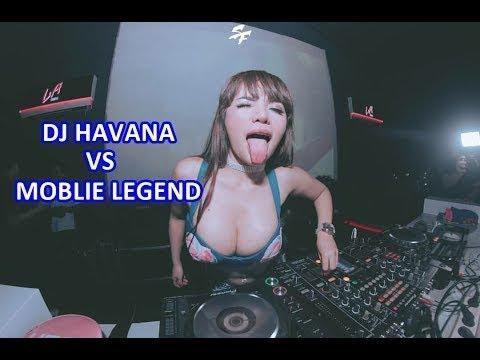 DJ HAVANA vs MOBILE LEGEND BEST REMIX 2018 (MANTAP JIWA)