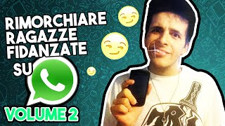 Rimorchiare ragazze fidanzate su Whatsapp -  VOLUME #2