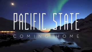 Pacific State - Coming Home (Radio Edit)