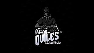 Cumbia Callejera Bairon Quiles Cumbias Editadas