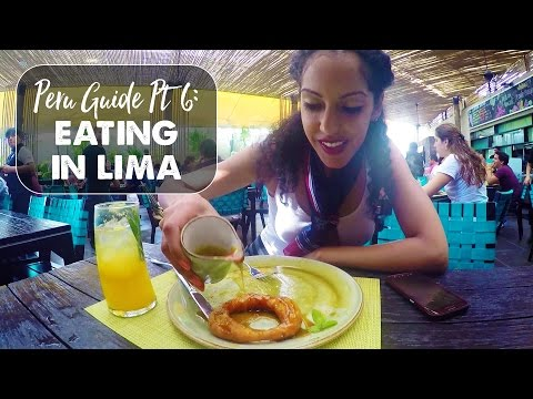 LIMA IS FOR FOODIES! | Peru Travel Guide: Part 6