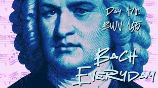 "Bach Everyday 170: Bach Chorale ""Drum wir auch billig fröhlich sein"" from BWV 145"