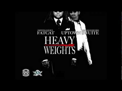 Fatcat - Heavy Weights (Featuring Uptown Swuite)