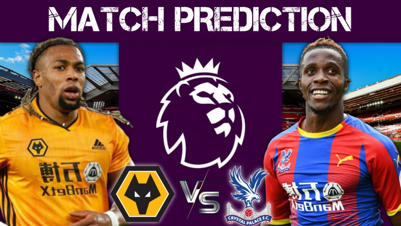 Wolves Vs Crystal Palace Prediction Premier League 2020 Youtube
