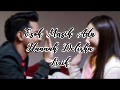 Esok Masih Ada - Hannah Delisha Lirik