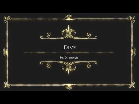 dive-by-ed-sheeran---with-lyrics-by-online-song-hits-(onlinesonghits)-#onlinesonghits