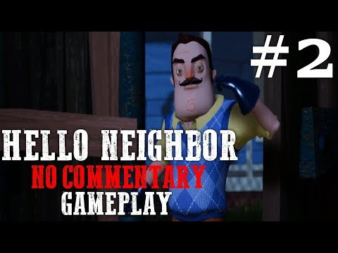 Hello Neighbor - Act 2 Gameplay Walkthrough (No Commentary)