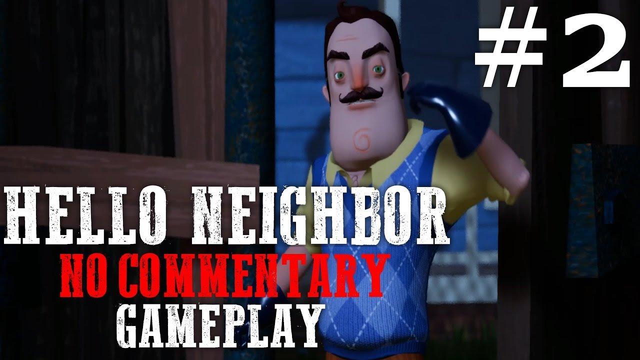 Hello Neighbor - Act 2 Gameplay Walkthrough (No Commentary)