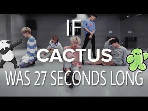 If Cactus was 27 seconds long