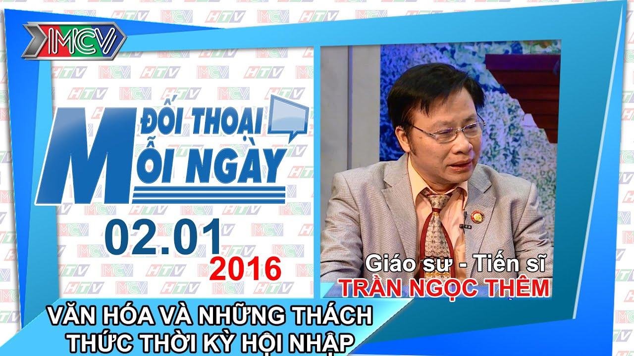 Văn hóa và thách thức thời kỳ hội nhập - GS.TSKH. Trần Ngọc Thêm   ĐTMN 020116