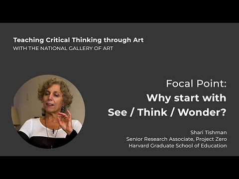 Teaching Critical Thinking through Art, 1.2: Focal Point: Why start with See/Think/Wonder?