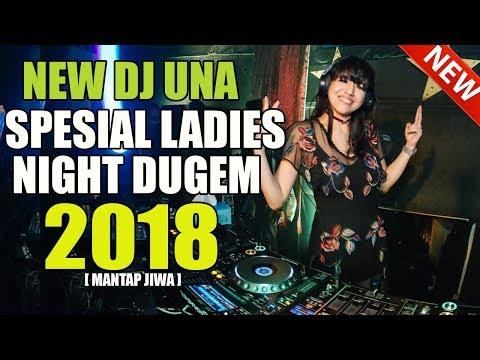 NEW DJ UNA Remix Terbaru 2018 Cocok Buat Ladies Night Mantap Bassnya Slow Enak Sedunia | DJ Melody
