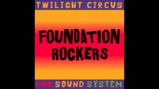 Twilight Circus ft Brother Culture Foundation Rockers Dub