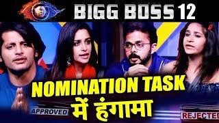 Bigg Boss 12 Nomination Task | MAJOR FIGHT For ELIMINATION | Rejected/Approved Task