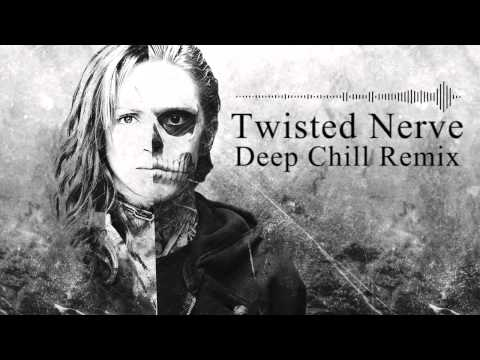 Twisted Nerve (Deep Chill - Remix)