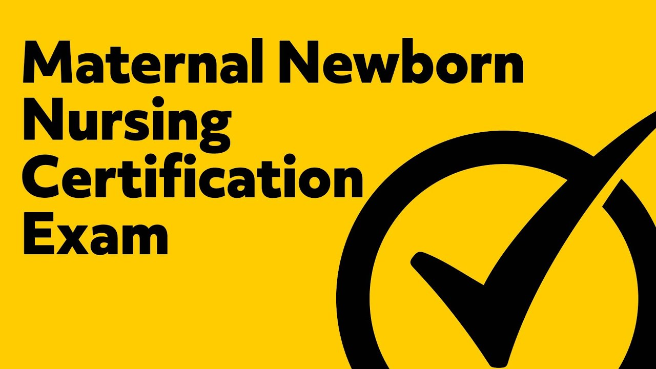 maternal newborn nursing certification exam youtube