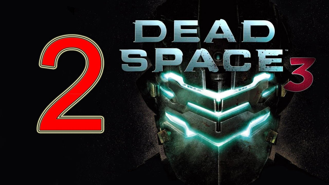 Dead Space 3 - walkthrough part 2 let's play gameplay ...