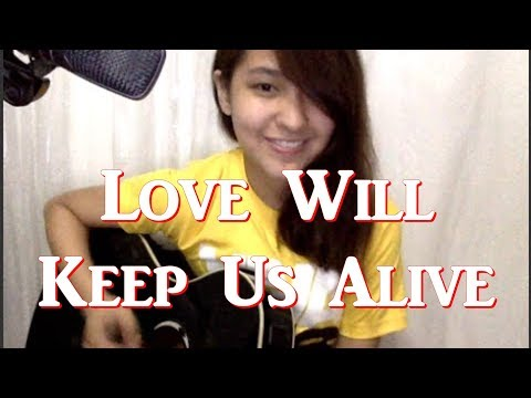 Love Will Keep Us Alive - Eagles (Cover)
