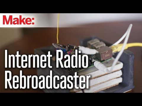 Put the Internet on Your Radio With This Internet Radio Rebroadcaster