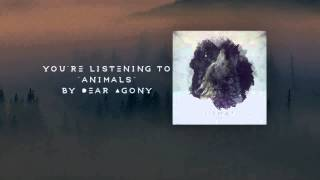 Dear Agony - Animals
