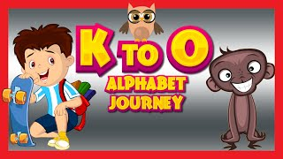 Learn Alphabets from K to O | Alphabet Journey | Kids Hut