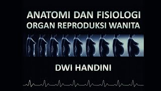 Video Anatomi dan Fisiologi Organ Reproduksi Wanita download MP3, 3GP, MP4, WEBM, AVI, FLV Juli 2018