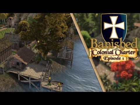 Banished: Colonial Charter - Episode 1 | Waterfront Village