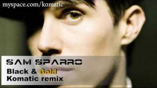 Sam Sparro - Black & Gold [Komatic dnb remix]