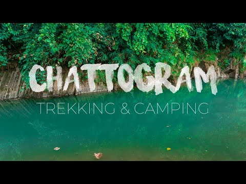 Chattogram: Trekking & Camping | Chittagong | Cinematic Sequence | Travel Film | Faisal F Rafat
