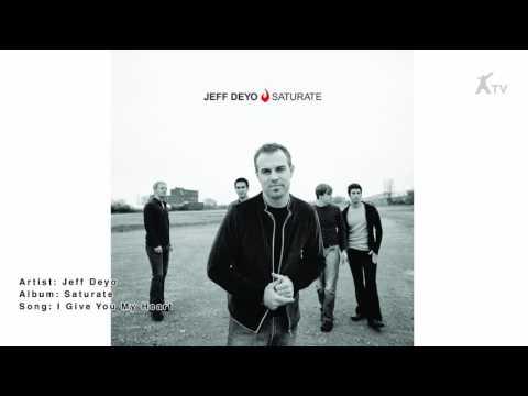 Jeff Deyo | I Give You My Heart