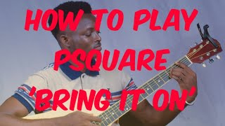 Psquare bring it on ft Dave Scott Guitar lessons.mp3